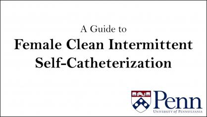 A GUIDE TO FEMALE CLEAN INTERMITTENT SELF-CATHETERIZATION