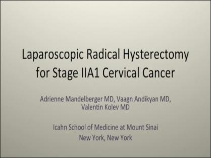 LAPAROSCOPIC RADICAL HYSTERECTOMY FOR STAGE IIA1 CERVICAL CANCER