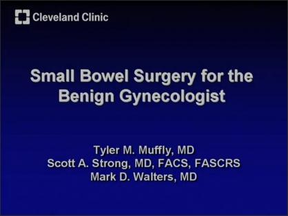 SMALL BOWEL SURGERY FOR THE BENIGN GYNECOLOGIST