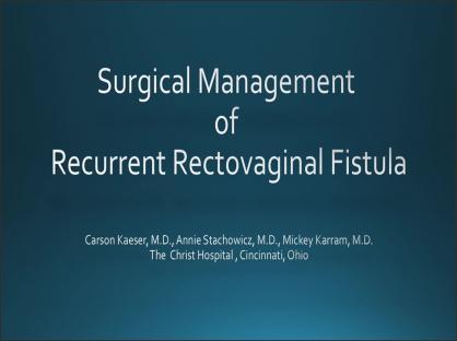 Surgical Management of Recurrent Rectovaginal Fistula