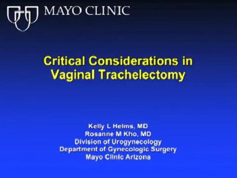 CRITICAL CONSIDERATIONS IN VAGINAL TRACHELECTOMY