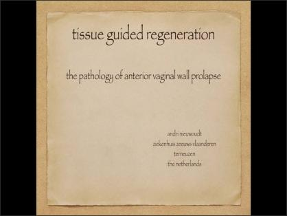 TISSUE GUIDED REGENERATIVE SURGERY: THE PATHOLOGY OF ANTERIOR VAGINAL WALL COLLAPSE