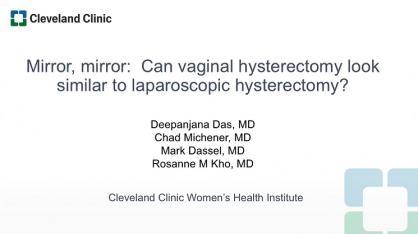 Mirror, mirror: Can vaginal hysterectomy look similar to laparoscopic hysterectomy?