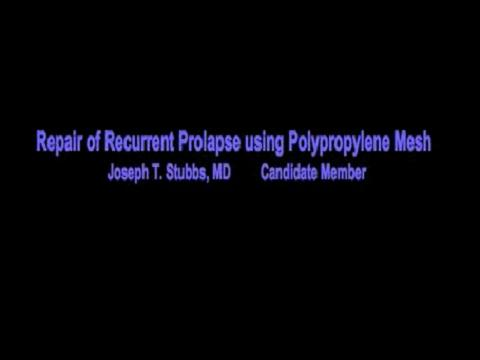 REPAIR OF RECURRENT PELVIC ORGAN PROLAPSE USING POLYPROPYLENE MESH