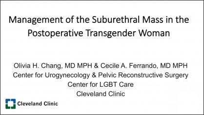 MANAGEMENT OF THE SUBURETHRAL MASS IN THE POSTOPERATIVE TRANSGENDER WOMAN