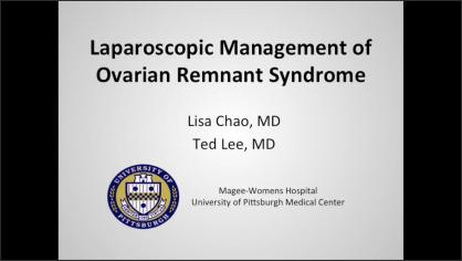 LAPAROSCOPIC MANAGEMENT OF OVARIAN REMNANT SYNDROME