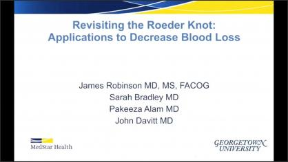 Revisiting the Roeder Knot: Applications to Decrease Blood Loss
