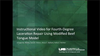 FOURTH-DEGREE LACERATION REPAIR USING MODIFIED BEEF TONGUE MODEL: AN INSTRUCTIONAL VIDEO