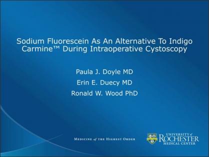 SODIUM FLUORESCEIN AS AN ALTERNATIVE TO INDIGO CARMINE™ DURING INTRAOPERATIVE CYSTOSCOPY