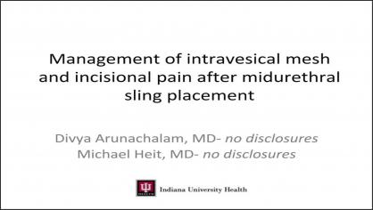 Management of Intravesical Mesh and Incisional Pain after Midurethral Sling Placement