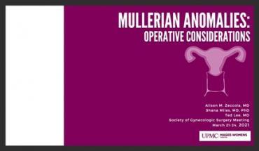 MULLERIAN ANOMALIES AND OPERATIVE CONSIDERATIONS