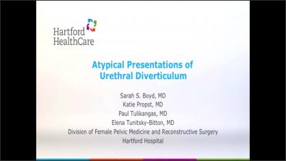 ATYPICAL PRESENTATIONS OF URETHRAL DIVERTICULUM