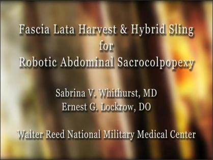 FASCIA LATA HARVEST AND HYBRID SLING FOR ROBOTIC ABDOMINAL SACROCOLPOPEXY