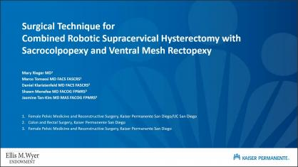 SURGICAL TECHNIQUE FOR COMBINED ROBOTIC SUPRACERVICAL HYSTERECTOMY WITH SACROCOLPOPEXY AND VENTRAL M