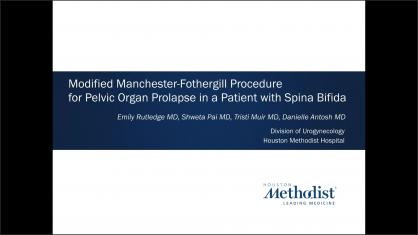 MODIFIED MANCHESTER-FOTHERGILL PROCEDURE FOR PELVIC ORGAN PROLAPSE IN A PATIENT WITH SPINA BIFIDA