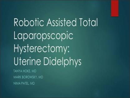 ROBOTIC ASSISTED TOTAL LAPAROSCOPIC HYSTERECTOMY: UTERINE DIDELPHYS