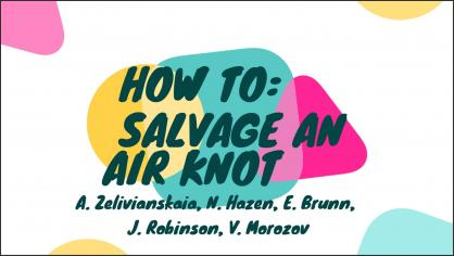 HOW TO: SALVAGE AN AIR KNOT
