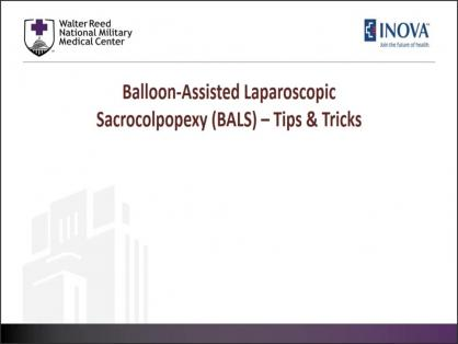 BALLOON-ASSISTED LAPAROSCOPIC SACROCOLPOPEXY - A TIPS & TRICKS VIDEO