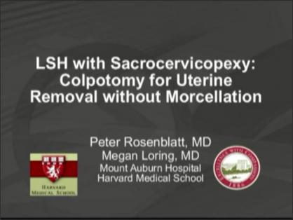 LAPAROSCOPIC SUPRACERVICAL HYSTERECTOMY WITH SACROCERVICOPEXY: COLPOTOMY FOR UTERINE REMOVAL WITHOUT