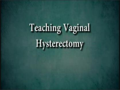 TEACHING VAGINAL HYSTERECTOMY THROUGH SIMULATION ABSTRACT FOR VIDEO PRESENTATION