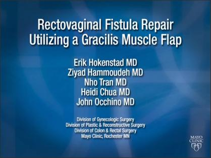 RECTOVAGINAL FISTULA REPAIR USING A GRACILIS MUSCLE FLAP
