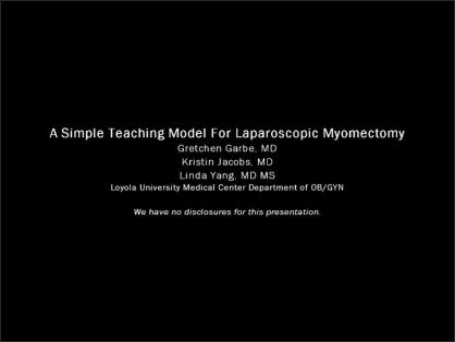 A SIMPLE TEACHING MODEL FOR LAPAROSCOPIC MYOMECTOMY