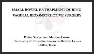 SMALL BOWEL ENTRAPMENT DURING PELVIC RECONSTRUCTIVE SURGERY