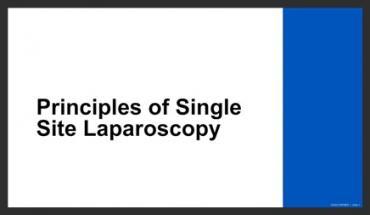 PRINCIPLES OF SINGLE SITE LAPAROSCOPY