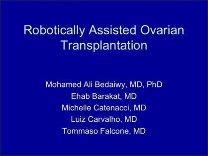 Roboticall Assisted Ovarian Transplantation
