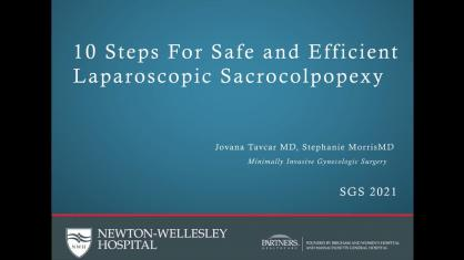 TEN STEPS FOR SAFE AND EFFICIENT LAPAROSCOPIC SACROCOLPOPEXY