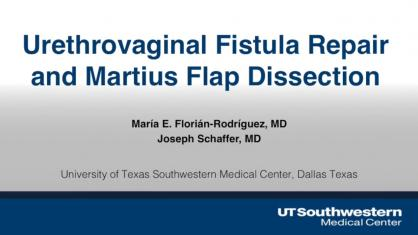 URETHROVAGINAL FISTULA REPAIR AND MARTIUS FLAP DISSECTION