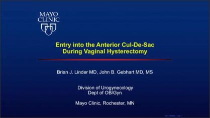 ENTRY INTO THE ANTERIOR CUL-DE-SAC DURING VAGINAL HYSTERECTOMY