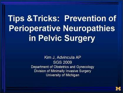Tips and Tricks Prevention of Perioperative Neuropathies in Pelvic Surgery