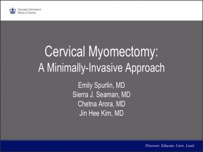Cervical Myomectomy: A Minimally-Invasive Approach