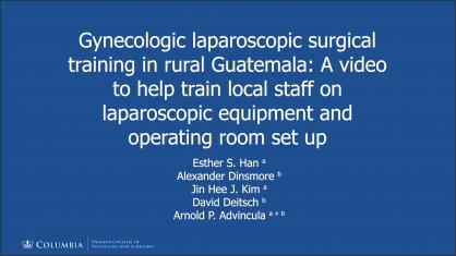 GYNECOLOGIC LAPAROSCOPIC SURGICAL TRAINING IN RURAL GUATEMALA: A VIDEO TO HELP TRAIN LOCAL STAFF IN
