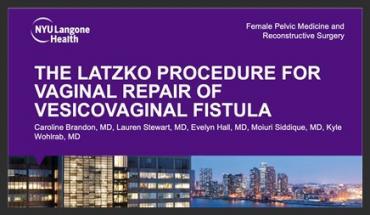 THE LATZKO PROCEDURE: A CLASSIC APPROACH TO VESICOVAGINAL FISTULA REPAIR