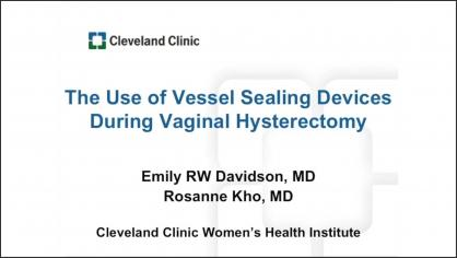 THE USE OF VESSEL SEALING DEVICES DURING VAGINAL HYSTERECTOMY