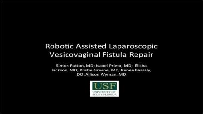 Robotic Assisted Laparoscopic Vesicovaginal Fistula Repair