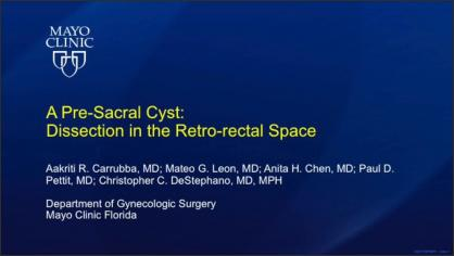 A PRE-SACRAL CYST: DISSECTION IN THE RETRO-RECTAL SPACE