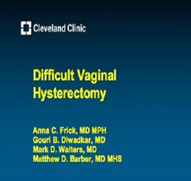 DIFFICULT VAGINAL HYSTERECTOMY