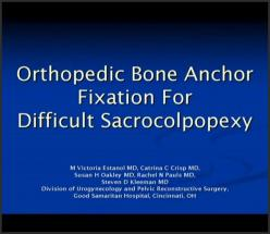 Orthopedic Bone Anchor Fixation for Difficult Sacrocolpopexy