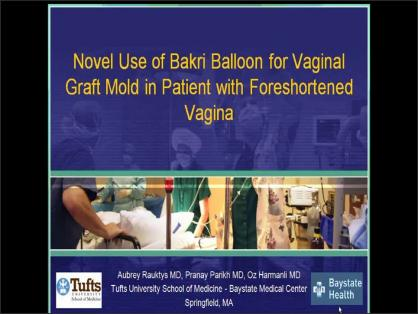 NOVEL USE OF BAKRI BALLOON AS MOLD FOR THE PLACEMENT OF A VAGINAL GRAFT