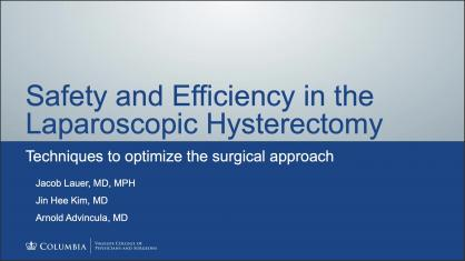 SAFETY AND EFFICIENCY IN THE LAPAROSCOPIC HYSTERECTOMY: TECHNIQUES TO OPTIMIZE THE SURGICAL APPROACH